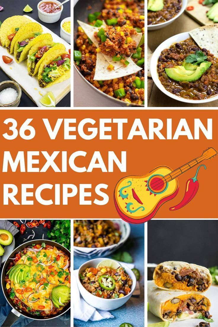 36 Vegetarian Mexican Recipes Authentic Mexican Food That S Veggie And Versatile In 2020 Vegetarian Mexican Recipes Mexican Food Recipes Vegetarian Mexican