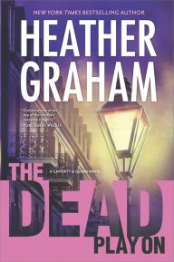 The Dead Play On by Heather Graham (Book #3 in the Cafferty & Quinn Series)