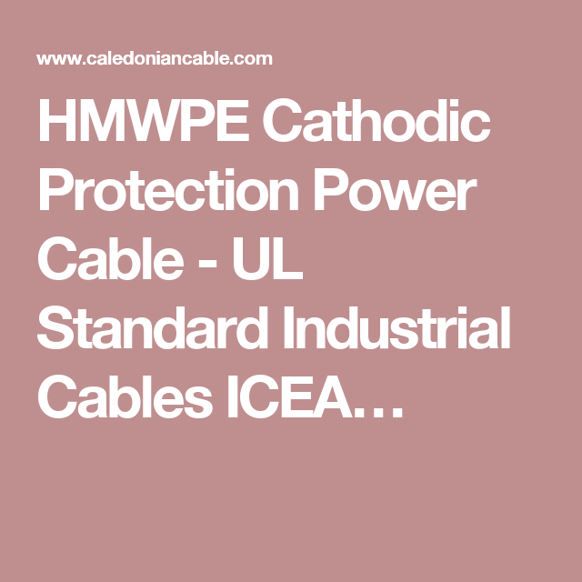 HMWPE Cathodic Protection Power Cable - UL Standard Industrial ...