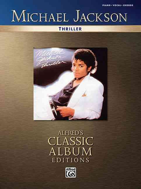 Thriller: Piano-vocal-chords: Alfred's Classic Album Editions