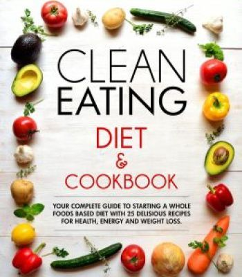 Clean eating diet and cookbook pdf clean eating diet clean eating clean eating diet and cookbook pdf clean eating diet clean eating and food forumfinder Images