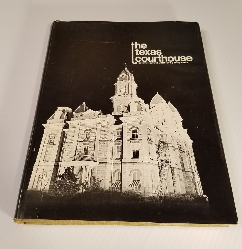 The Texas Courthouse By Welch Nance First Edition 1971 B W Courthouse Photos Bw Photo Photo Book History Books
