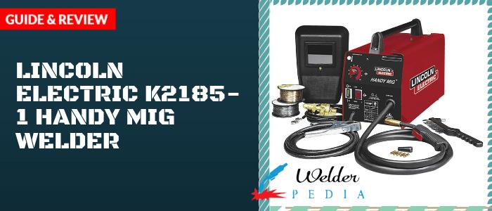 Lincoln Electric K2185 1 Handy Mig Welder Mig Welder Best Mig Welder Welders