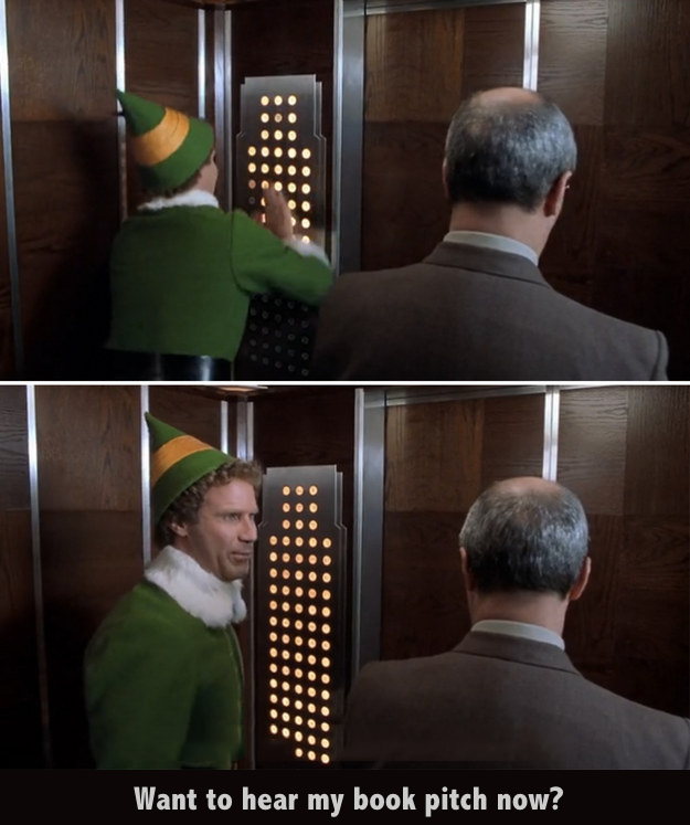 Pitching 101 The Elevator Pitch Elf quotes, Christmas