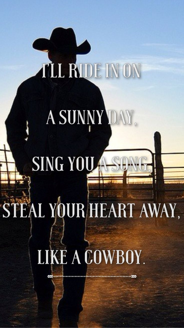 Like A Cowboy Country Music Quotes Country Song Quotes Country Song Lyrics