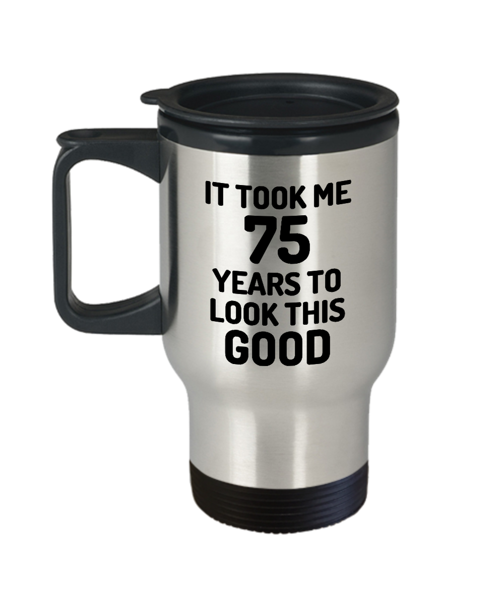 75th Birthday Travel Mug 75 Year Old Anniversary Bday Funny Gift Idea Novelty Gag Coffee Tea 14oz Stainless Steel