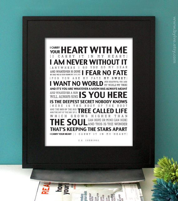 I carry your heart with me. EE Cummnings poem. Inspirational Quote ...