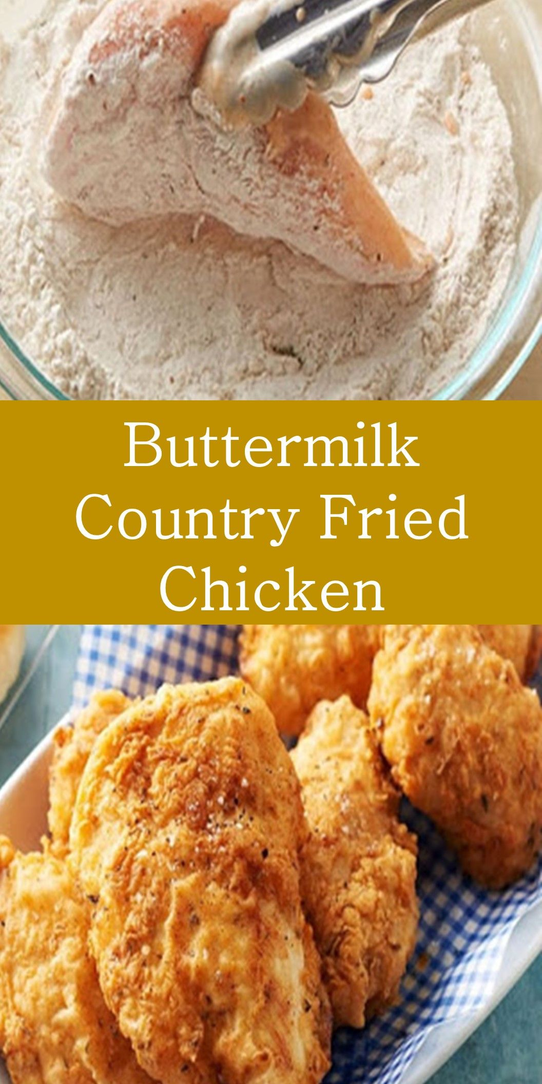 Buttermilk Country Fried Chicken Buttermilk Fried Chicken In 2020 Country Fried Chicken Food Fried Chicken Recipes