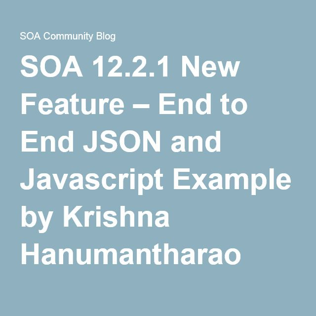 SOA 12 2 1 New Feature – End to End JSON and Javascript Example by