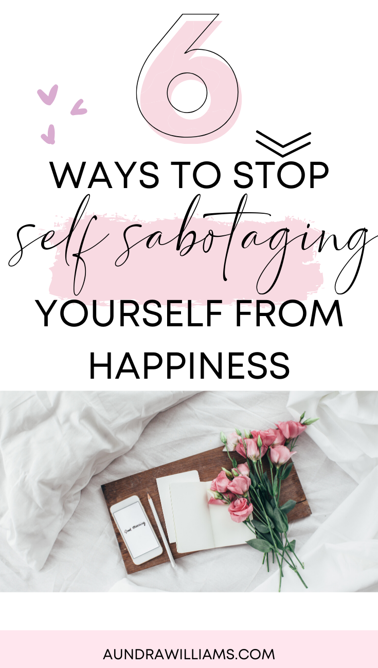 How to stop self sabotaging yourself – Aundra Williams