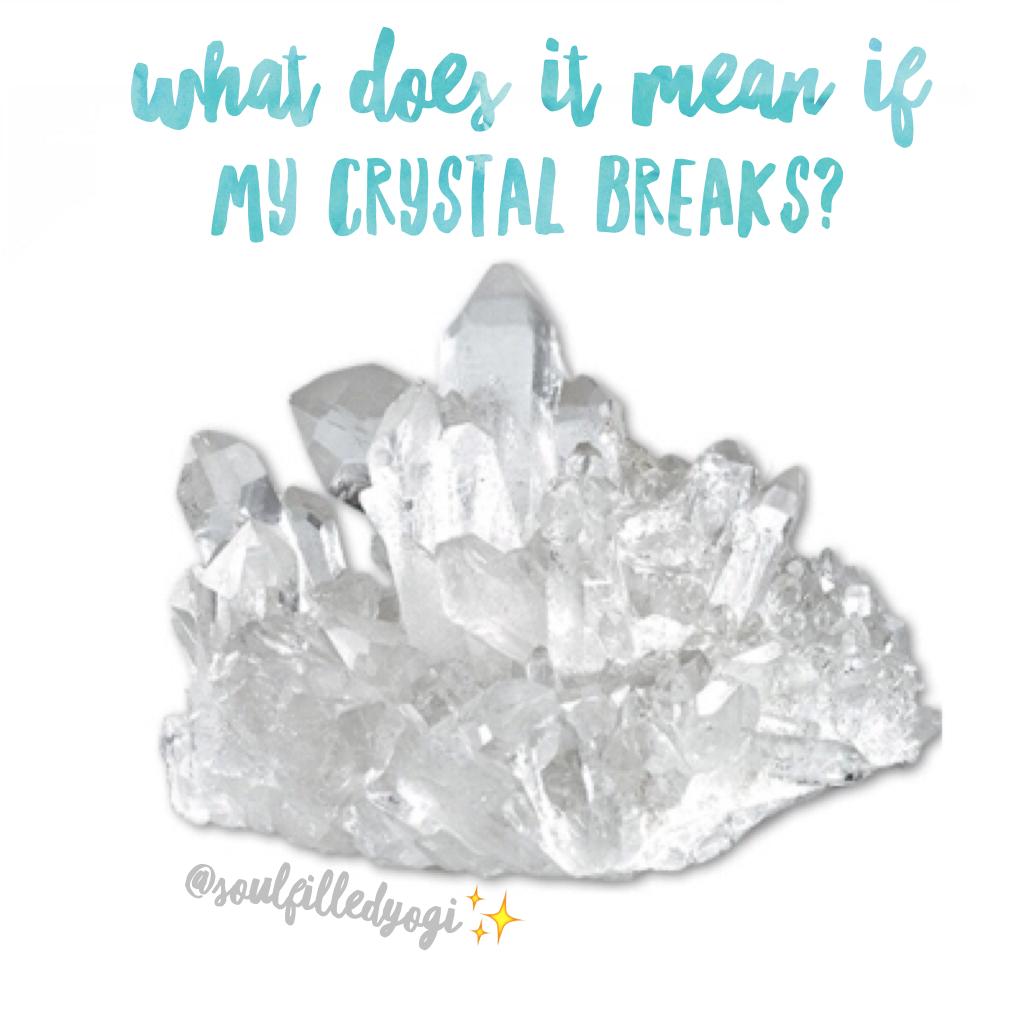 What Does It Mean When My Crystal Breaks Brokencrystal