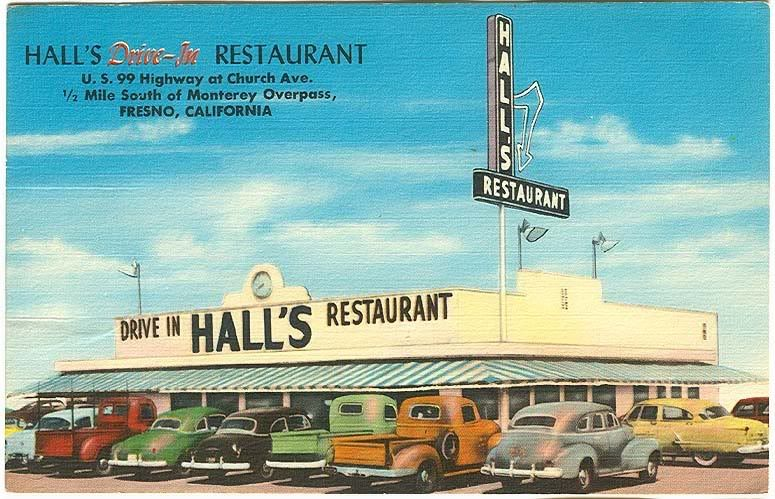Hall S Drive In Restaurant Looks Like A Busy Place Located As They Were On Old Highway 99 Fresno Calif Would Have Done Brisk Business