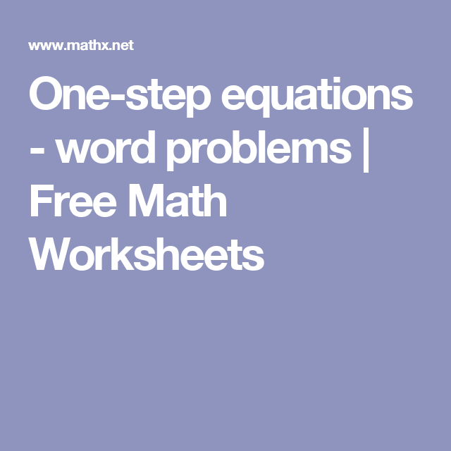 Onestep equations word problems Free Math Worksheets – Systems of Linear Equations Word Problems Worksheet