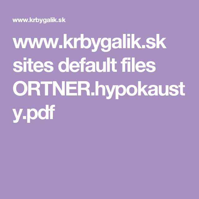 www.krbygalik.sk sites default files ORTNER.hypokausty.pdf