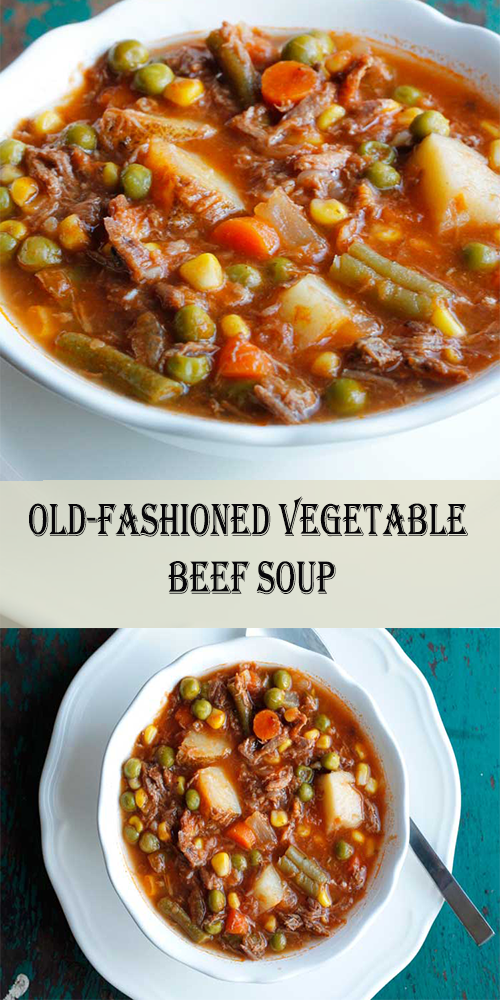 MY MOM'S OLD-FASHIONED VEGETABLE BEEF SOUP - The F