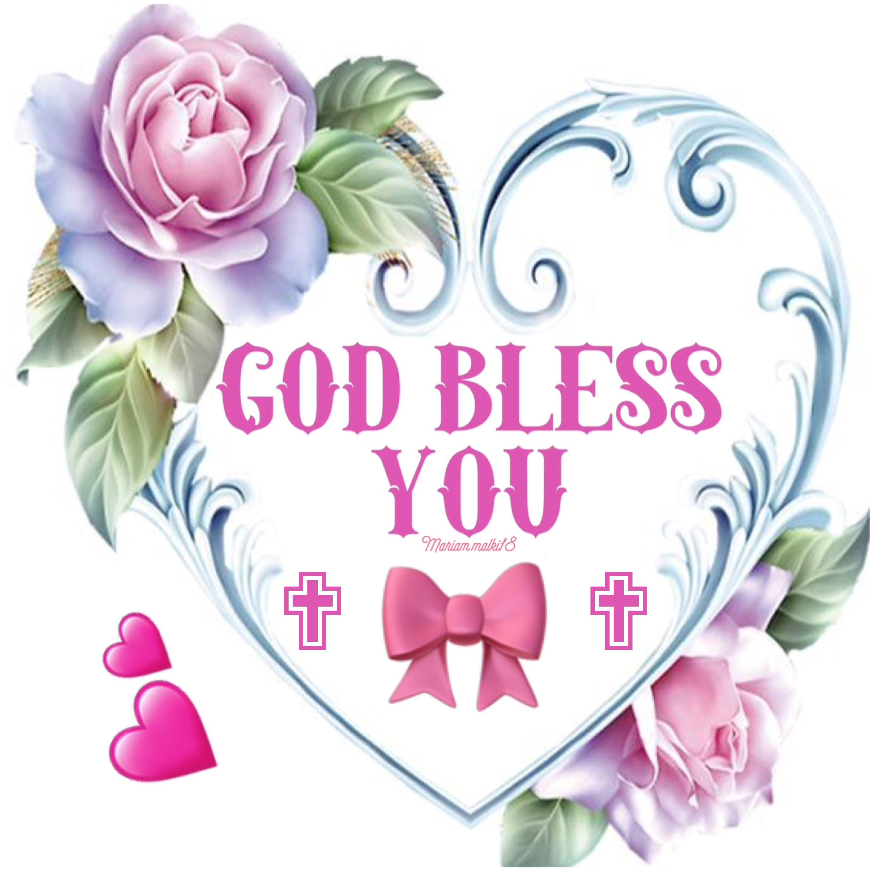 God Bless You Mariam Malki18 God Bless You God Loves You God Bless