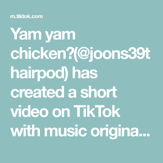 Yam Yam Chicken Joons39thairpod Has Created A Short Video On Tiktok With Music Original Sound Harry Styles Singing Harry Styles Smile Instagram Story Views