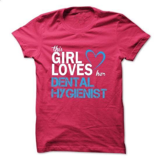 This girl loves her DENTAL HYGIENIST - #men dress shirts #designer t shirts. BUY NOW => https://www.sunfrog.com/LifeStyle/This-girl-loves-her-DENTAL-HYGIENIST-41909392-Guys.html?id=60505