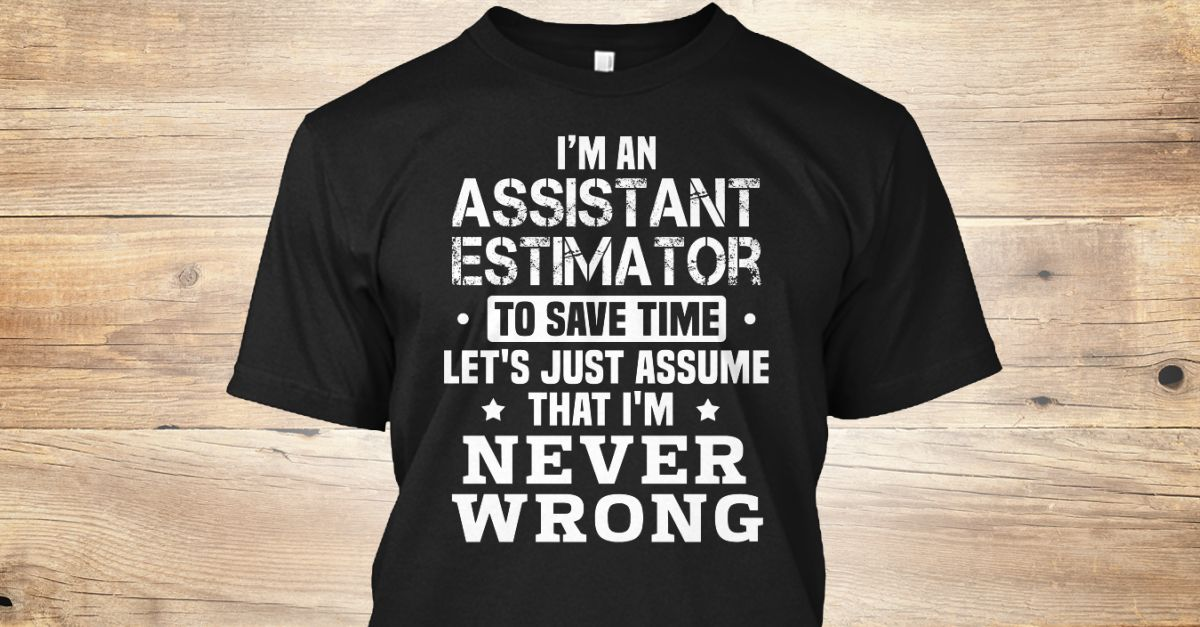 If You Proud Your Job, This Shirt Makes A Great Gift For You And Your Family.  Ugly Sweater  Assistant Estimator, Xmas  Assistant Estimator Shirts,  Assistant Estimator Xmas T Shirts,  Assistant Estimator Job Shirts,  Assistant Estimator Tees,  Assistant Estimator Hoodies,  Assistant Estimator Ugly Sweaters,  Assistant Estimator Long Sleeve,  Assistant Estimator Funny Shirts,  Assistant Estimator Mama,  Assistant Estimator Boyfriend,  Assistant Estimator Girl,  Assistant Estimator Guy…