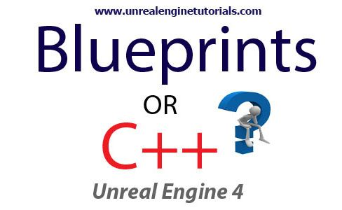 Should i learn unreal engine 4 c or blueprints this is the most should i learn unreal engine 4 c or blueprints this is the most common question malvernweather Image collections