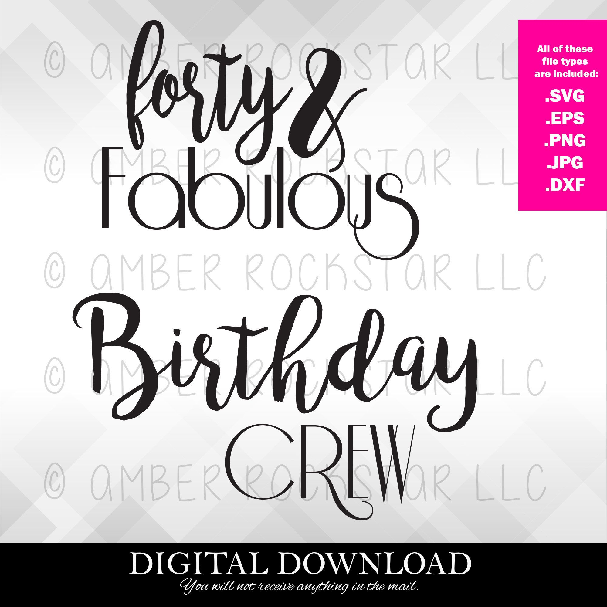 Digital Instant Download Svg File Birthday Crew And Forty