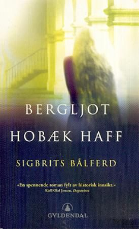 """Bergljot Hobæk Haff - """"Sigbrits bålferd"""""""