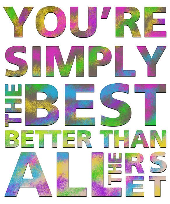 Simply Best >> You Re Simply The Best By Gina Dsgn Awesome Cool Lyrics Tina