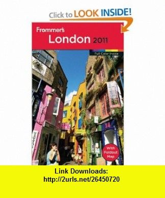 Frommers London 2011 (Frommers Color Complete) (9780470614396) Darwin Porter, Danforth Prince , ISBN-10: 0470614390  , ISBN-13: 978-0470614396 ,  , tutorials , pdf , ebook , torrent , downloads , rapidshare , filesonic , hotfile , megaupload , fileserve