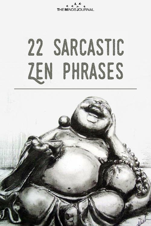 22 Sarcastic Zen Phrases that are Lighthearted yet Inspiring