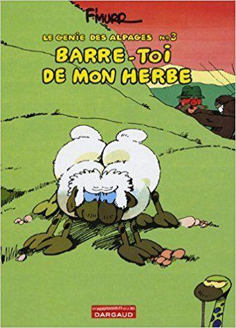 Bande Dessinee Le Genie Des Alpages Tome 3 Barre Toi De Mon Herbe Fmurr Livres Harlan Coben Books Tome My Books