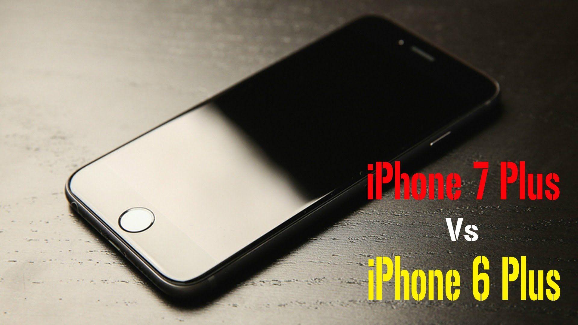 Apple IPhone 7 Plus Vs 6 Comparison Spec Features