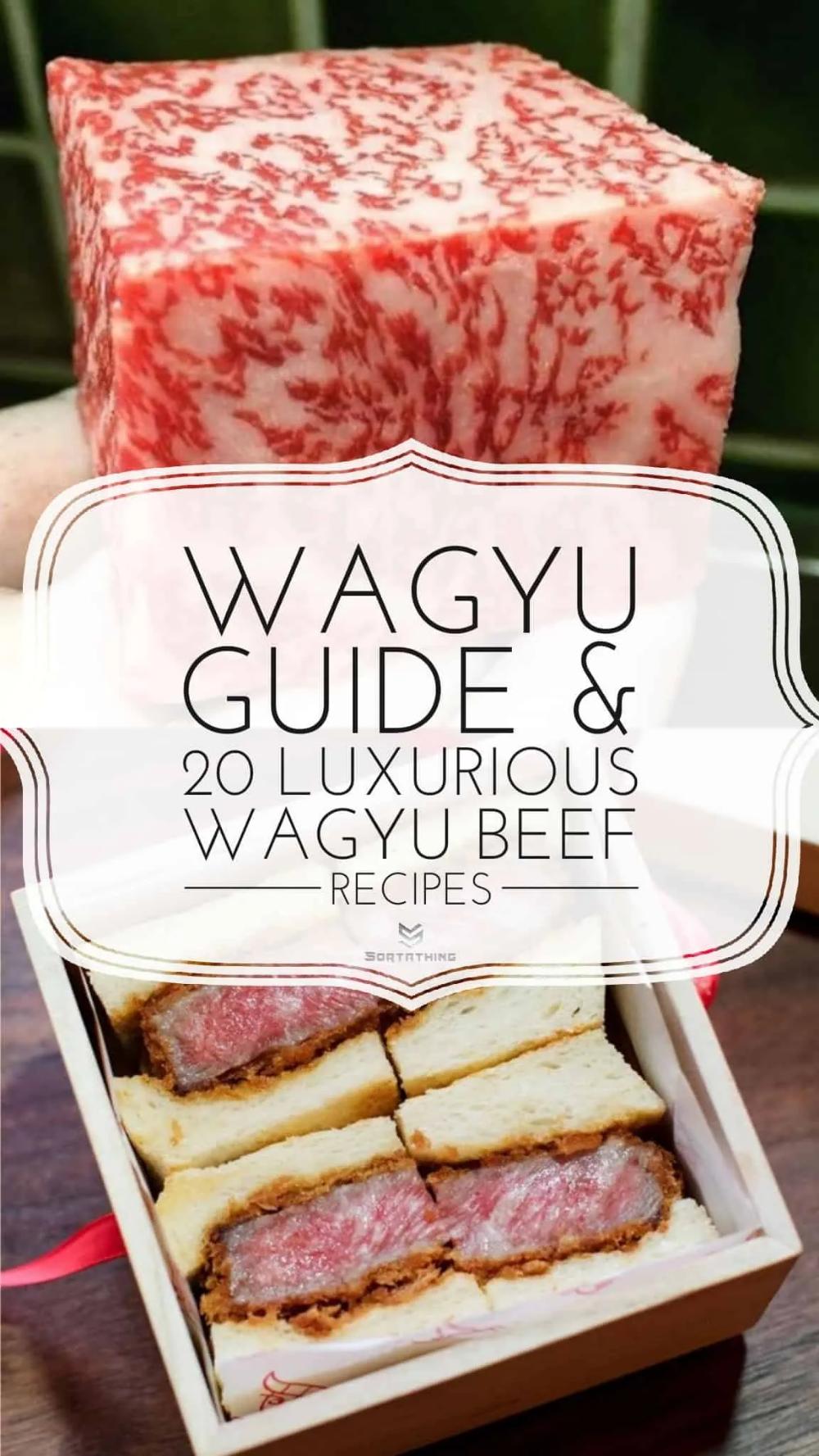 20 Luxurious Wagyu Beef Recipes Sortathing Wagyu Beef Recipe Wagyu Recipes Beef Recipes