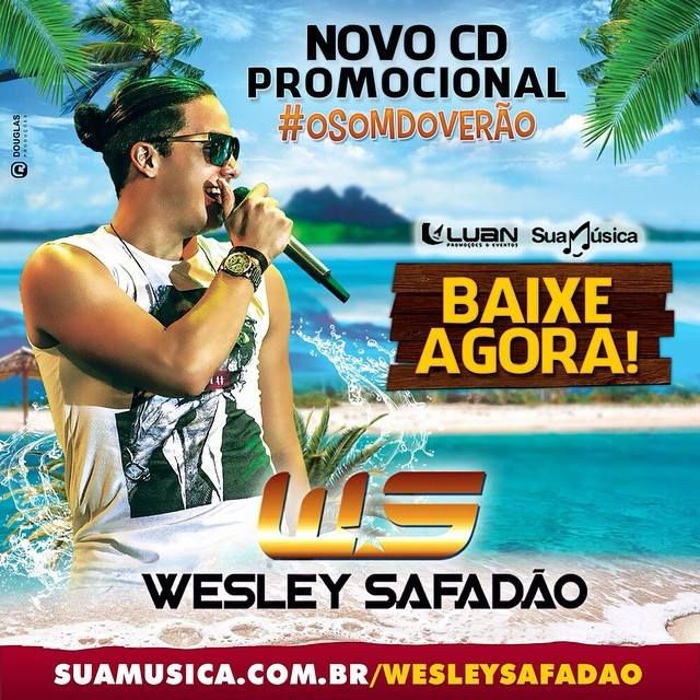 Wesley Safadão - Promocional - Fevereiro - 2015 - Cd de Verão  http://suamusica.com.br/wesleysafadaofevereiroverao2015  #suamusica #wesleysafadao