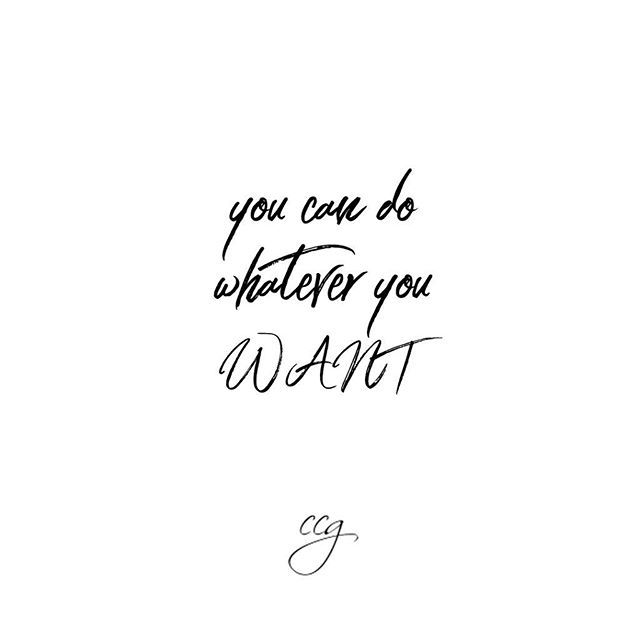 You Can Do Whatever You Want You Can Be Whatever You Want What Is It That You Want Want Quotes Quotes Health And Wellness