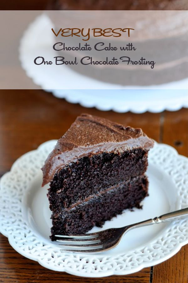 The Very Best Chocolate Cake Recipe with One Bowl Frosting from dineanddish.net