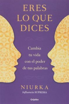 Eres Lo Que Dices. Cambia Tu Vida Con El Poder De Las Palabras (AUTOAYUDA SUPERACION) de NIURKA http://www.amazon.es/dp/8425350646/ref=cm_sw_r_pi_dp_gYxSub1GT637D