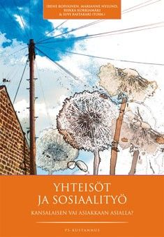 """Kuvaus: Tässä kirjassa etsitään yhteisösosiaalityön merkityksiä ja käytäntöjä ja rohkaistaan lukijaa kyseenalaistamaan jakoa """"kunnon kansalaisiin"""" ja """"epäkelpoihin kansalaisiin""""."""