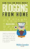 Free Kindle Book -   HOW YOU CAN MAKE MONEY BLOGGING FROM HOME: Ultimate Beginner's Guide to Turning Your Passion for Blogging into Paychecks Using Proven Strategies, Tips, and Tricks. Check more at http://www.free-kindle-books-4u.com/business-moneyfree-how-you-can-make-money-blogging-from-home-ultimate-beginners-guide-to-turning-your-passion-for-blogging-into-paychecks-using-proven-strategies-tips-and-tricks/