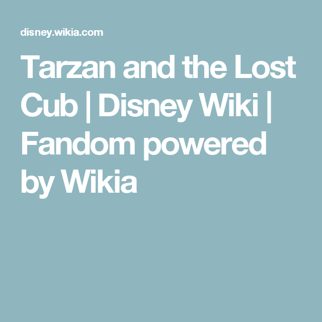 Tarzan and the Lost Cub | Disney stuff | List of characters