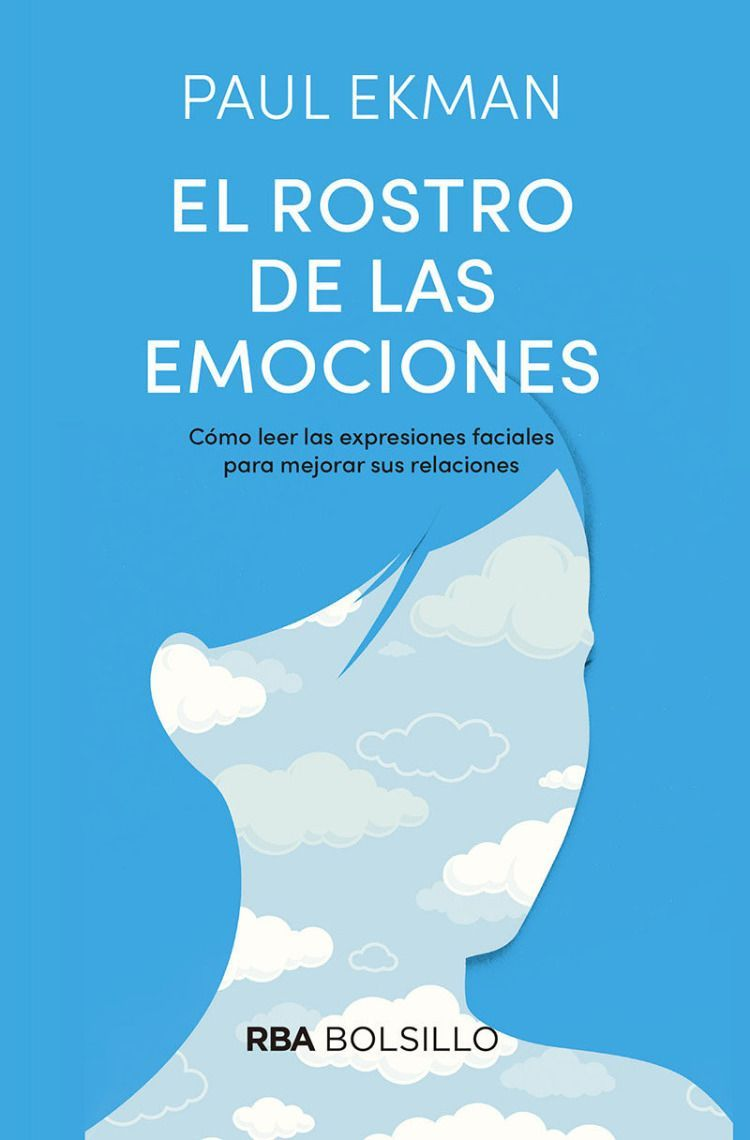 El Rostro De Las Emociones Qué Nos Revelan Las Expresiones Faciales Paul Ekman Traducción De Jordi Joan Emotions Revealed Improve Communication Feelings