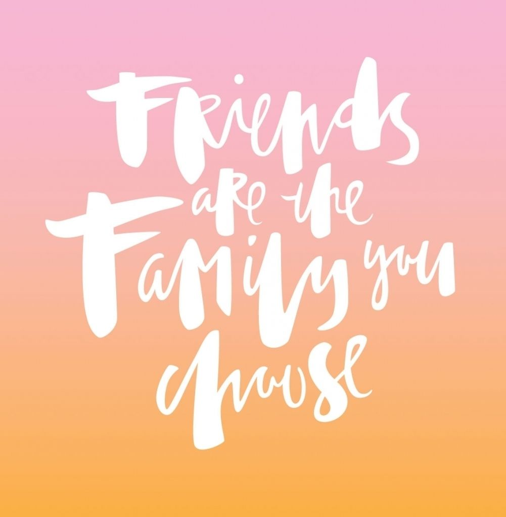 Friends Become Family Quote Friends Who Become Family Quotes Tumblr