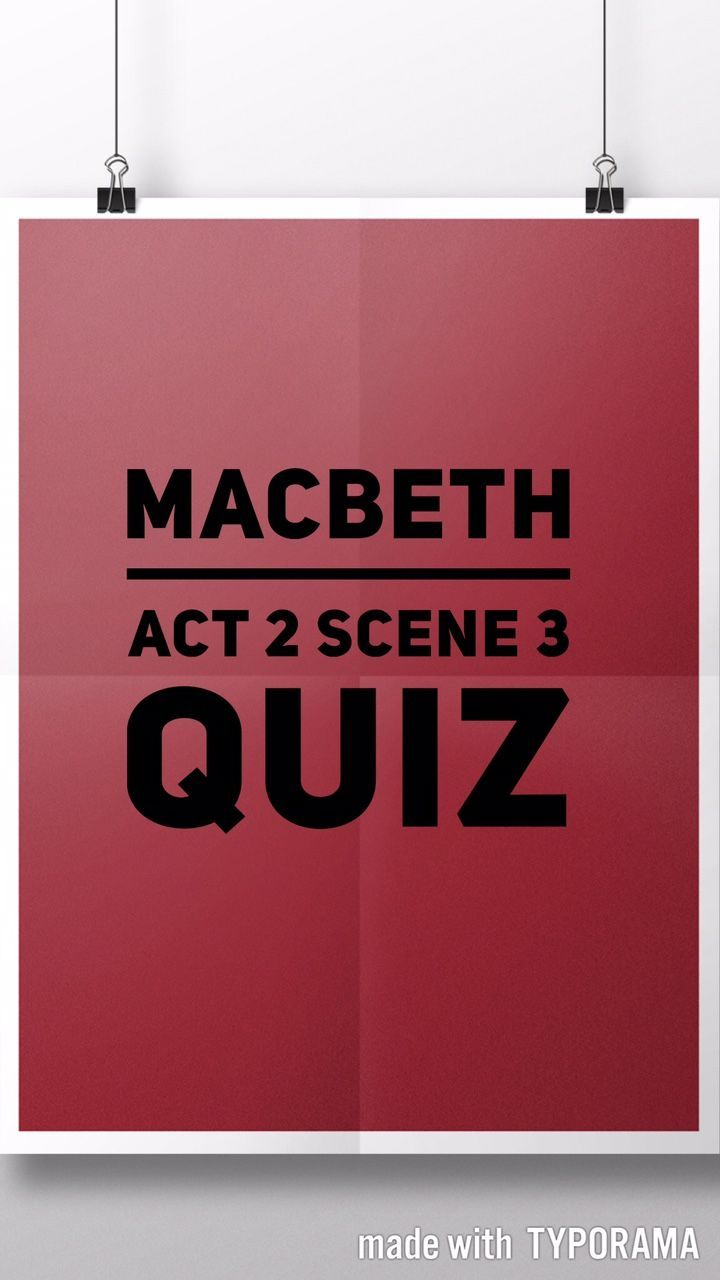 A Short Quiz With Answer To Check Knowledge Of Act 2 Scene 3 Shakespeare S Macbeth Useful For Teaching British Literature Sparknote 4 6
