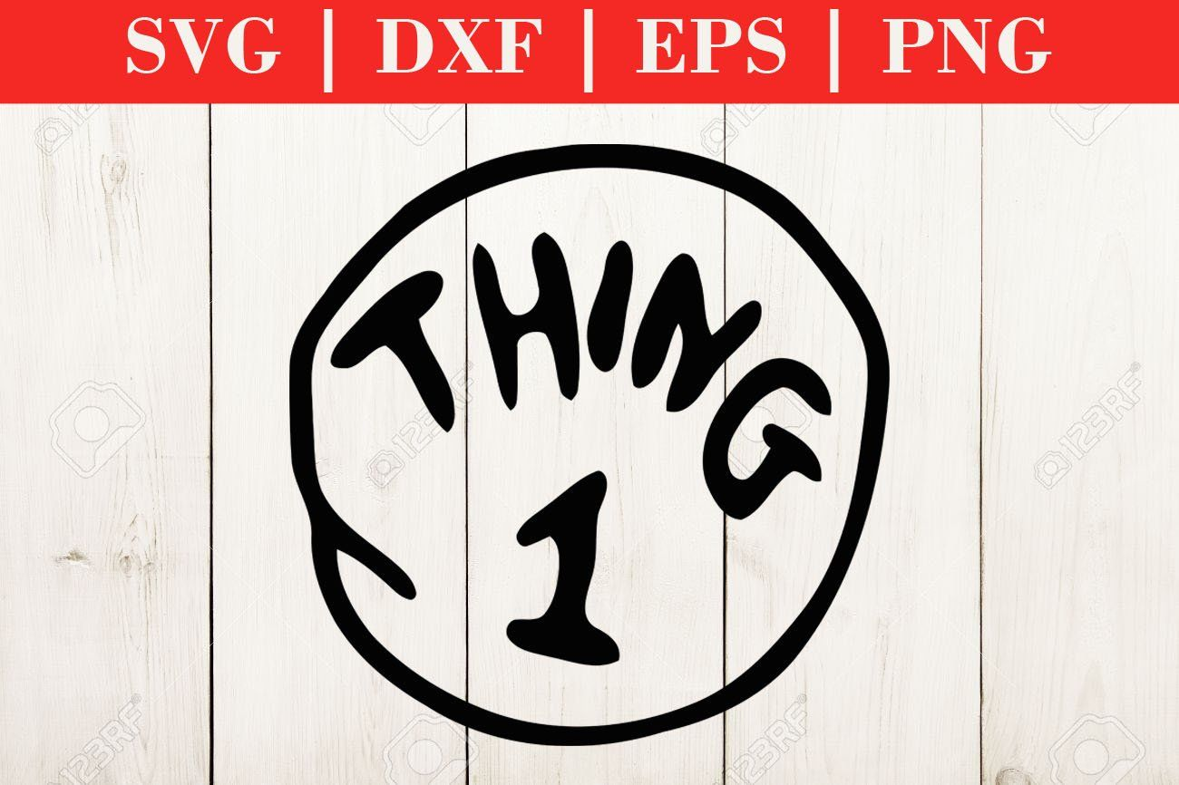Thing 1 Svg Dxf Eps Png Read Across America Eps Png Dxf