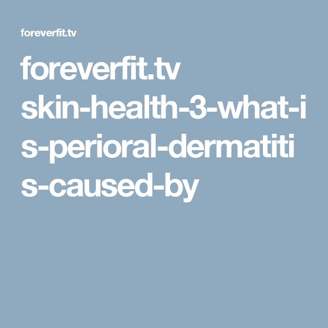 Foreverfit.tv Skin-health-3-what-is-perioral-dermatitis