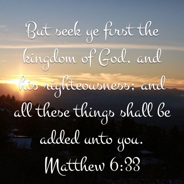 Matthew 6:33, King James Version (KJV) | The kingdom of