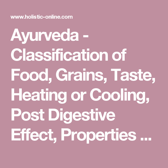 Ayurveda Classification Of Food Grains Taste Heating Or