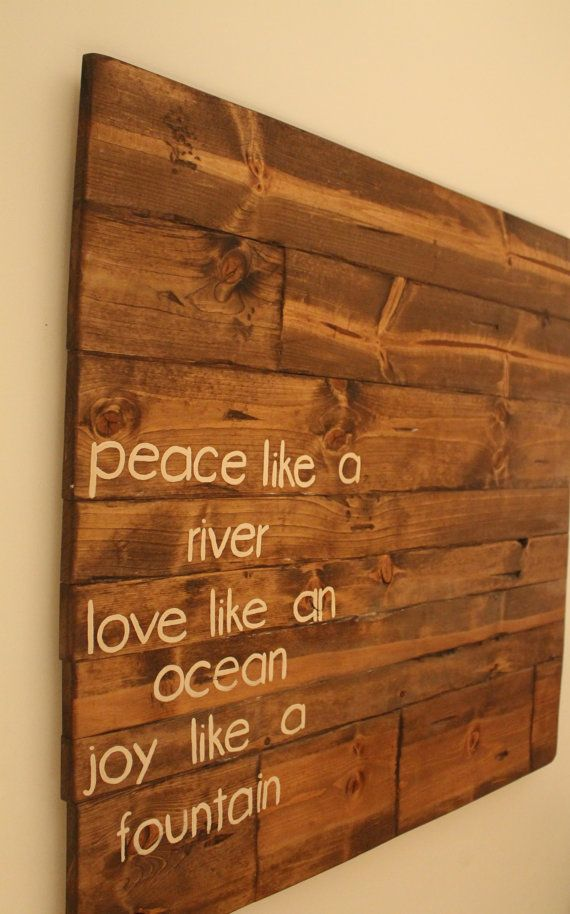 Custom Quote Sign Peace Like A River Love Like By Signsfromscraps