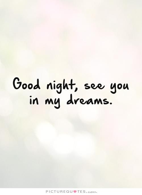 See You In My Dreams Quotes See You In My Dreams Quotes Quotes