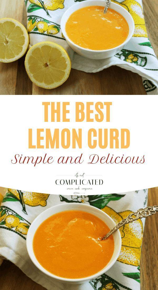 Classic Lemon Curd - It's Not Complicated Recipes The Best Lemon Curd |