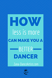 How 'Less is More' Can Make You A Better Dancer